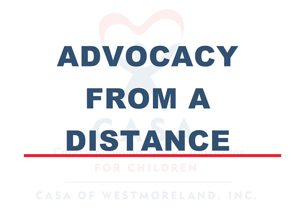 CASA Of Westmoreland Advocacy From A Distance
